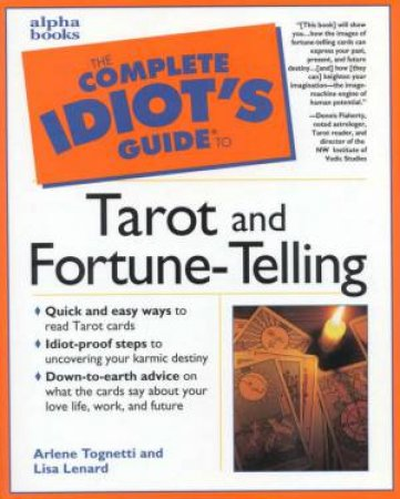 The Complete Idiot's Guide To Tarot & Fortune-Telling by A Tognetti & L Lenard