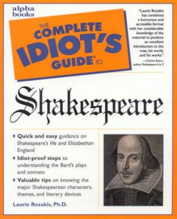 The Complete Idiot's Guide To Shakespeare by Laurie Rozakis