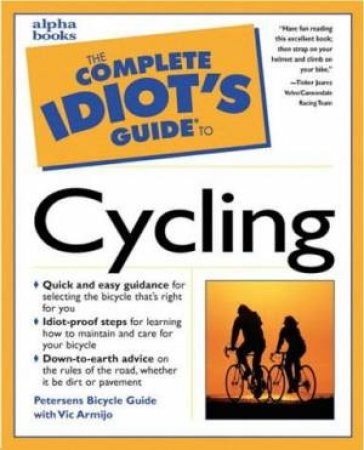 Complete Idiot's Guide To Cycling by Alpha Group