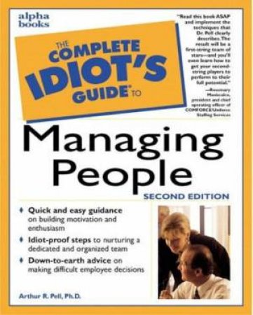 Complete Idiot's Guide To Managing People by Arthur Pell