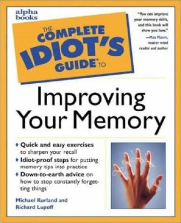 Complete Idiot's Guide To Improving Your Memory by Various