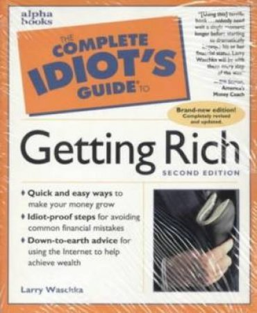 Complete Idiot's Guide To Getting Rich - 2 Ed by Alpha Group
