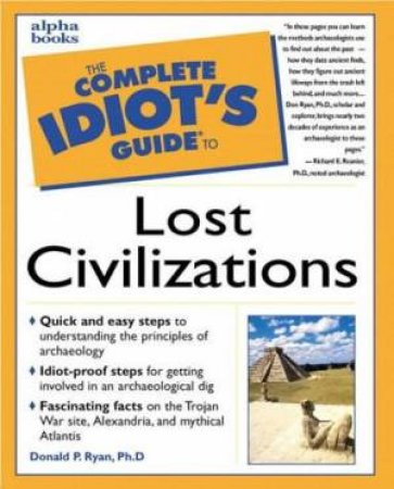 Complete Idiot's Guide To Lost Civilizations by Donald Ryan