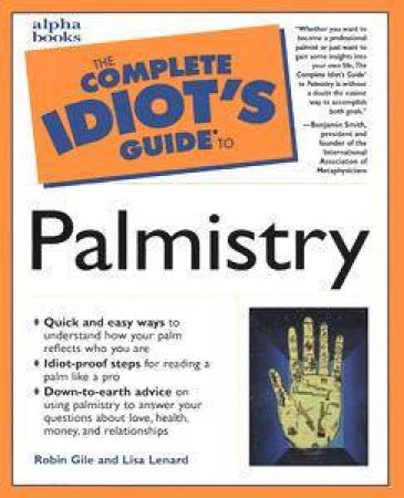 The Complete Idiot's Guide To Palmistry by Robin Gile & Lisa Lenard