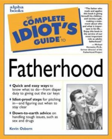 Complete Idiot's Guide To Fatherhood by Kevin Osborne