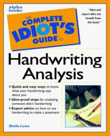 Complete Idiot's Guide To Handwriting Analysis by Lowe