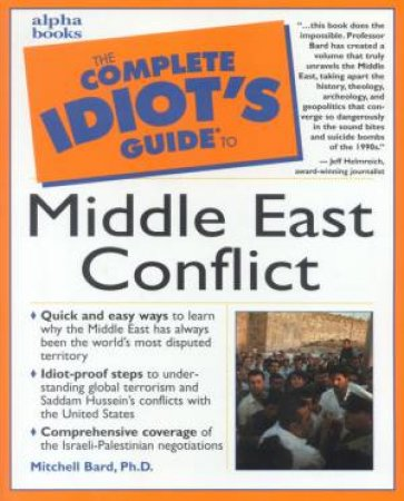 The Complete Idiot's Guide To The Middle East Conflict by Various