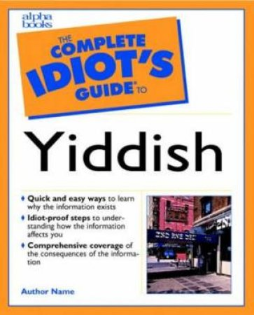 Complete Idiot's Guide To Learning Yiddish by Rabbi Benjamin