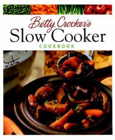 Betty Crocker's Slow Cooker Cookbook by Betty Crocker