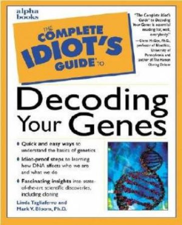 Complete Idiot's Guide To Decoding Your Genes by Tagliaferro