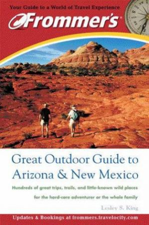 Frommer's Great Outdoor Guide To Arizona & New Mexico - 1 ed by Leslie King