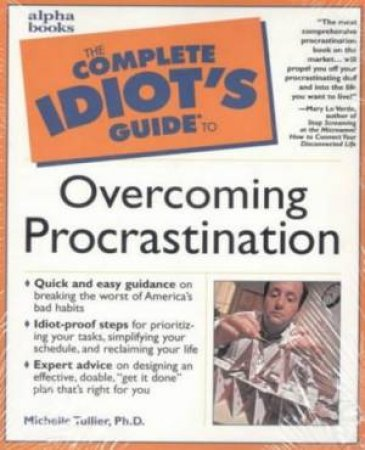 Complete Idiot's Guide To Overcoming Procrastination by Tullier