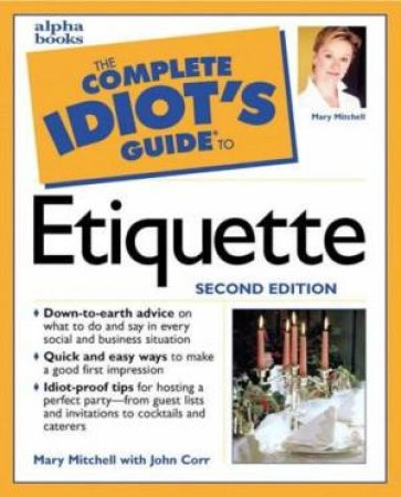 Complete Idiot's Guide To Etiquette by Margaret Mitchel