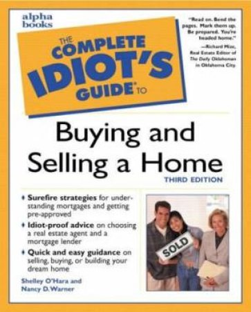 Complete Idiot's Guide To Buying & Selling A Home by O'Hara