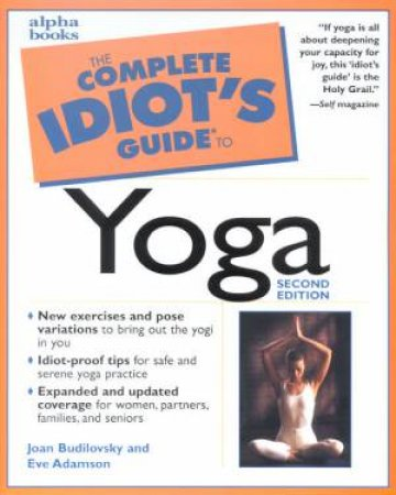 The Complete Idiot's Guide To Yoga by Joan Budilovsky & Eve Adamson