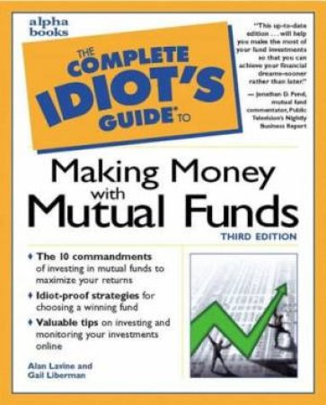 Complete Idiot's Guide To Making Money From Mutual Funds by Lavine