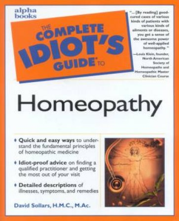 The Complete Idiot's Guide To Homeopathy by David Sollars