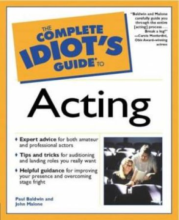Complete Idiot's Guide To  Acting by Baldwin