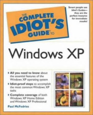 The Complete Idiot's Guide To Windows XP by Paul McFedries