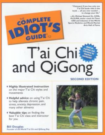 The Complete Idiot's Guide To Tai Chi And QiGong by Bill Douglas