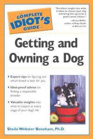 The Complete Idiot's Guide To Getting And Owning A Dog by Sheila Webster Boneham