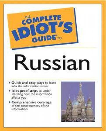 The Complete Idiot's Guide To Russian by Froehlich