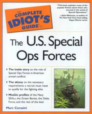 The Complete Idiot's Guide To US Special Operations Forces by Mark Cerasini