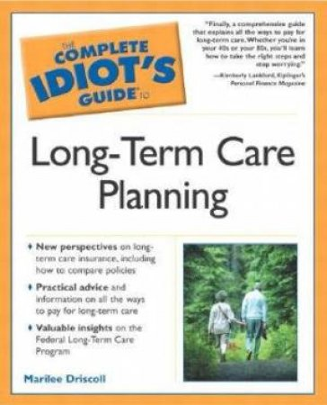 Complete Idiot's Guide To Long Term Care Planning by Marilee Driscoll