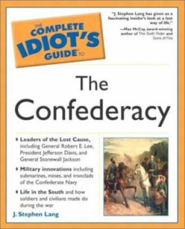 Complete Idiot's Guide To Confederacy by Lang