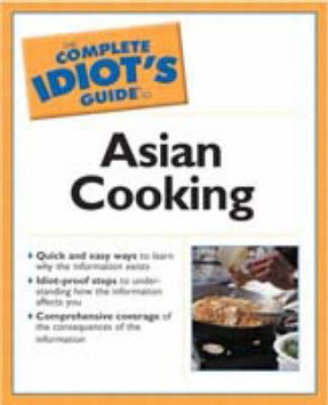 The Complete Idiot's Guide To Asian Cooking by Annie Wong