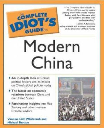 Complete Idiot's Guide To Modern China by Edwyn Hoyt & Michael Benson