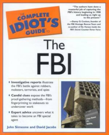 The Complete Idiot's Guide To The FBI by John Simeone & David Jacobs