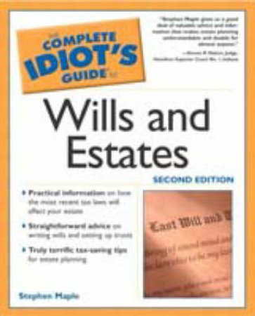 The Complete Idiot's Guide To Wills & Estates by Stephen M Maple