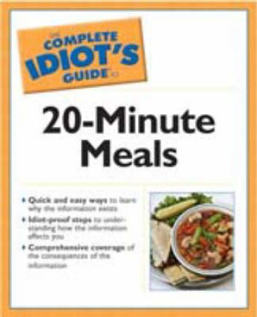The Complete Idiot's Guide To 20 Minute Meals by Todd Dimmick