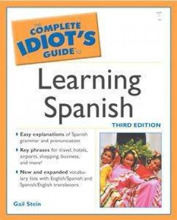 The Complete Idiot's Guide To Learning Spanish by Gail Stein