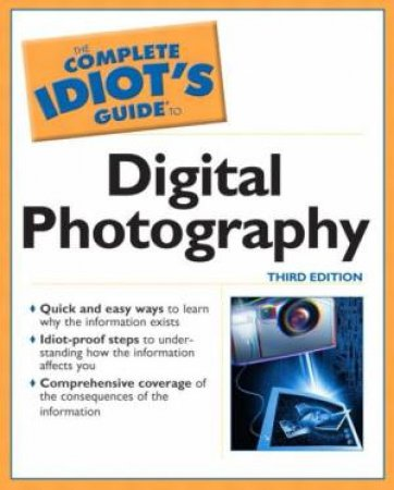 The Complete Idiot's Guide To Digital Photography by Greenburg