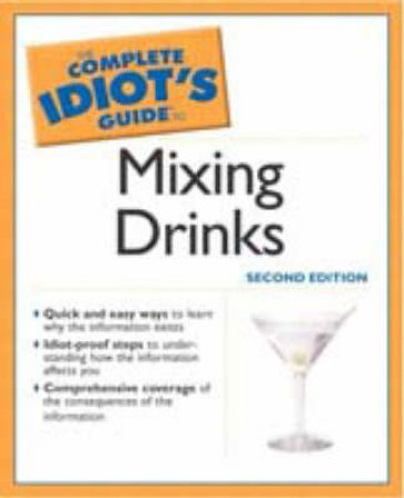 The Complete Idiot's Guide To Mixing Drinks by Various