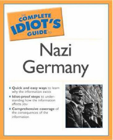 The Complete Idiot's Guide To Nazi Germany by Robert Smith Thompson
