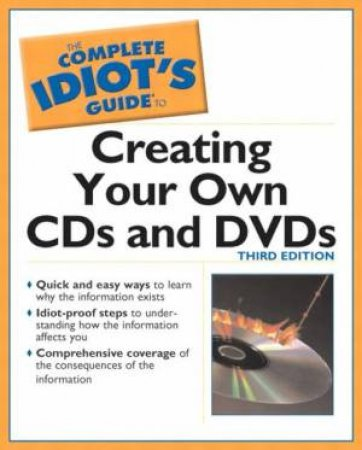 The Complete Idiot's Guide To Creating CDs & DVDs by Terry Ogletree