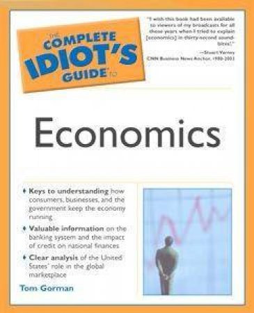 The Complete Idiot's Guide To Economics by Gorman