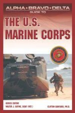 Alpha Bravo Delta Guide To The US Marine Corps
