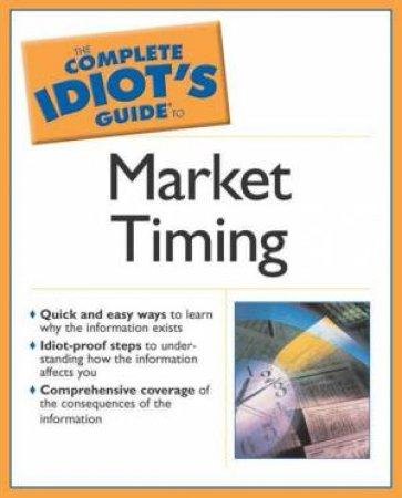 The Complete Idiot's Guide To Market Timing by Scott Barrie