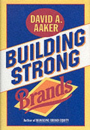 Building Strong Brands by David Aaker
