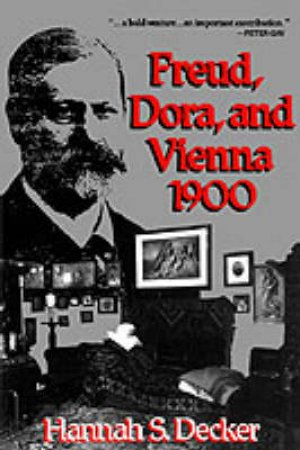 Freud, Dora And Vienna by Hannah Decker