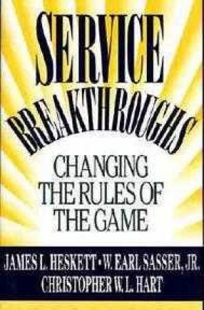 Service Breakthroughs by James Heskett