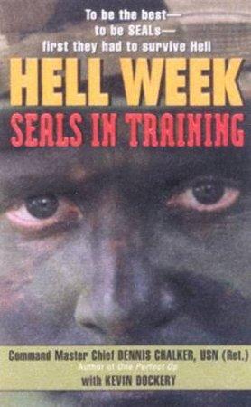 Hell Week: SEALs In Training by Dennis Chalker & Kevin Dockery