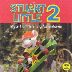 Stuart Little's Big Adventures by Various