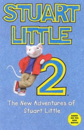 Stuart Little 2 Chapter Book: The New Adventures Of Stuart Little by Various