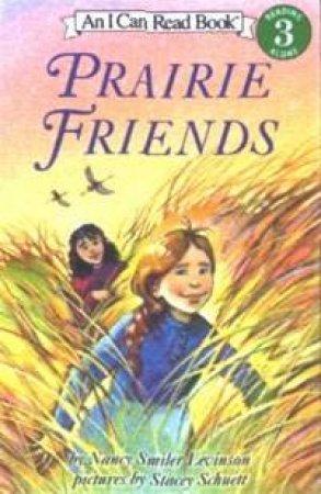 I Can Read: Prairie Friends by Nancy Smiler Levinson
