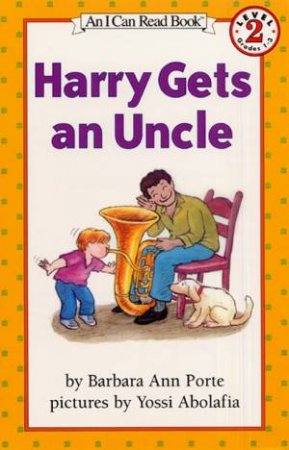 Harry Gets An Uncle by Barbara Ann Porte